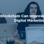 How Blockchain Can Improve Digital Marketing