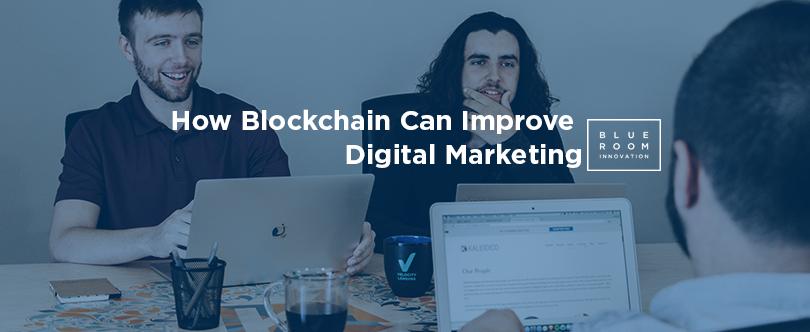 How Blockchain Can Improve Digital Marketing