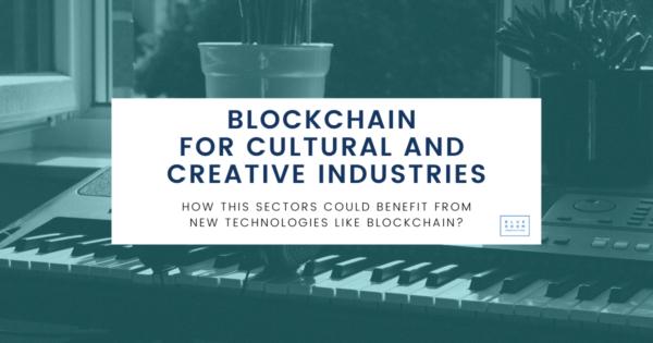¿Cuáles son los beneficios de la tecnología blockchain para el sector cultural y creativo?