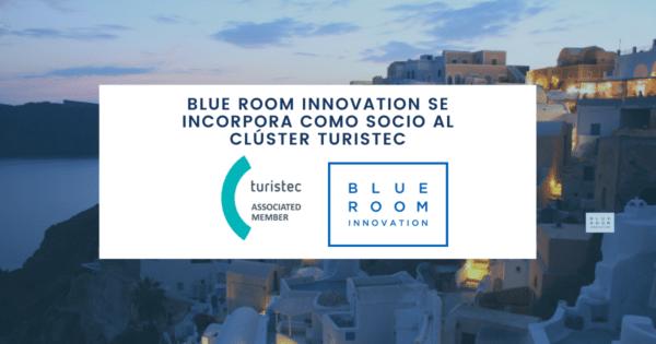 Blue Room Innovation se incorpora como socio al Clúster Turistec